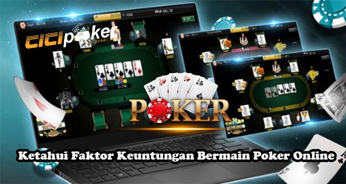 Ketahui Faktor Keuntungan Bermain Poker Online