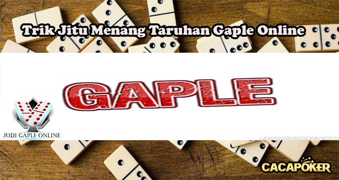 Trik Jitu Menang Taruhan Gaple Online