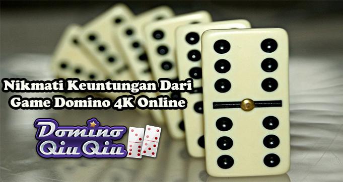 Nikmati Keuntungan Dari Game Domino 4K Online