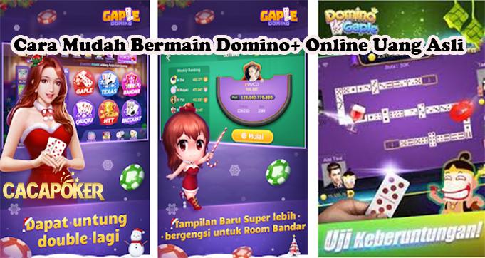 Cara Mudah Bermain Domino+ Online Uang Asli